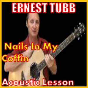 Learn to play Nails In My Coffin by Ernest Tubb | Movies and Videos | Educational