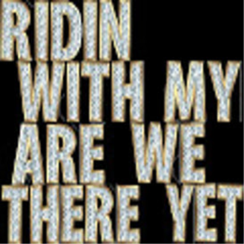 First Additional product image for - # Ridin With My Are We There Yet #