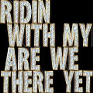 # Ridin With My Are We There Yet # | Music | Rap and Hip-Hop
