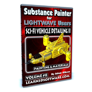 Substance Painter for Lightwave Users-Volume #8-Sci-Fi Vehicle Detailing II- Paint Tools & Materials | Software | Training