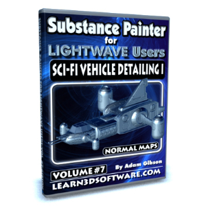 Substance Painter for Lightwave Users-Volume #7-Sci-Fi Vehicle Detailing I- Normal Maps | Software | Training