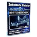Substance Painter for Lightwave Users-Volume #7-Sci-Fi Vehicle Detailing I- Normal Maps   Software   Training