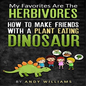 children's fantasy about creatures like plant eating dinosaurs,  herbivores.