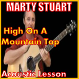 Learn to play High On A Mountain Top by Marty Stuart | Movies and Videos | Educational