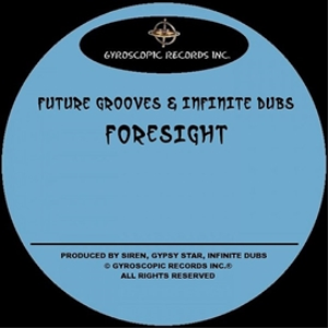future grooves & infinite dubs - foresight