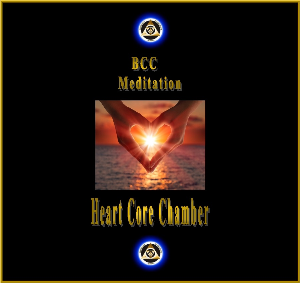 bcc meditation audio: heart core chamber meditation