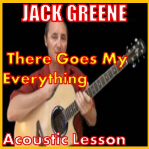 learn to play there goes my everything by jack greene