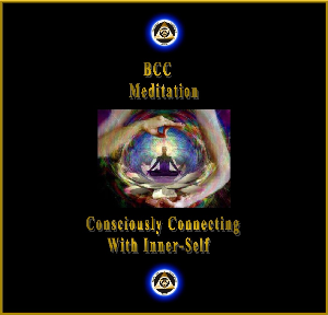 bcc meditation audio: consciously connecting with inner-self meditation