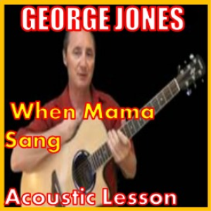 learn to play when mama sang by george jones