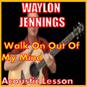 Learn to play Walk On Out Of My Mind by Waylon Jennings | Movies and Videos | Educational