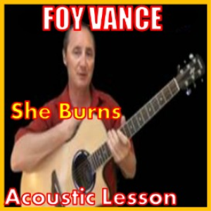 learn to play she burns by foy vance