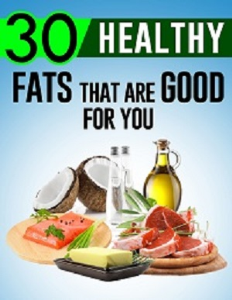30 Healthy Fat Tips That Are Good For You | eBooks | Health