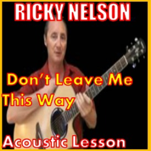 learn to play don't leave me this way by ricky nelson