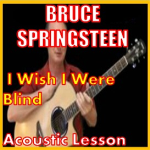 Learn to play I Wish I Were Blind by Bruce Springsteen | Movies and Videos | Educational