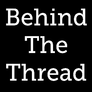 Behind The Thread - Episode 59 | Audio Books | Podcasts