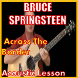 Learn to play Across The Border by Bruce Springsteen | Movies and Videos | Educational