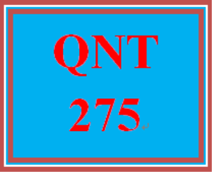 QNT 275 Week 4 – 10 Term Assignment | eBooks | Education