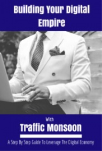 Building Your Digital Empire With Traffic Monsoon | eBooks | Business and Money