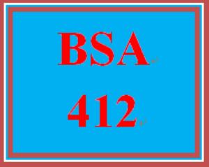 BSA 412 Entire Course | eBooks | Education