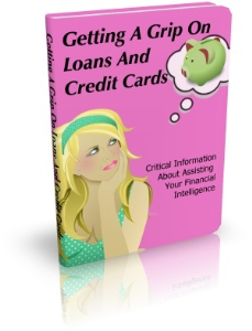 Get A Grip on Loans and Credit Cards | eBooks | Finance