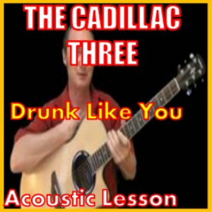Learn to play Drunk Like You by The Cadillac Three | Movies and Videos | Educational