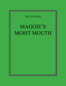 maggie's moist mouth