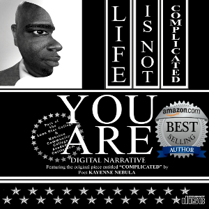 life is not complicated, you are;  digital narrative - lonestar download only