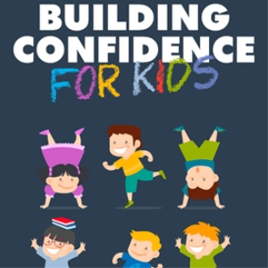 Building Confidence For Kids | eBooks | Parenting