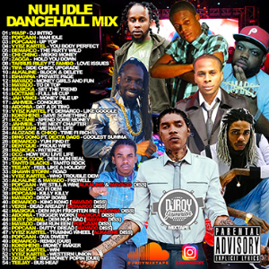 dj roy nuh idle dancehall mix