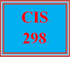 CIS 298 Entire Course | eBooks | Education