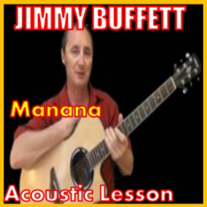 Learn to play Manana by Jimmy Buffett | Movies and Videos | Educational