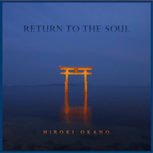 hiroki okano - return to the soul