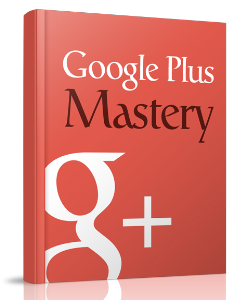Google Plus Mastery | eBooks | Business and Money