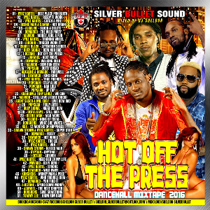Silver Bullet Sound -  Hot Off The Press Dancehall Mixtape  2016 | Music | Reggae