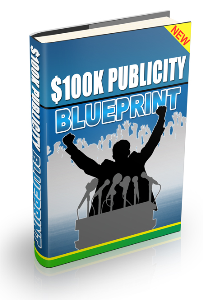 100K Dollar Publicity Blueprint | eBooks | Business and Money