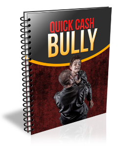 Quick Cash Bully | eBooks | Business and Money