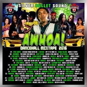 silver bullet sound - awhoa!  dancehall mixtape  2016