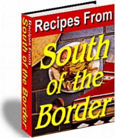 Recipes From South Of The Border (Mexican recipes) | eBooks | Food and Cooking