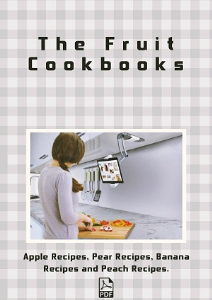 The Fruit Cookbooks: Apple Recipes, Pear Recipes, Banana Recipes and Peach Recipes [RESALE RIGHTS]   eBooks   Food and Cooking