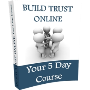 build trust online 'your 5 day course'