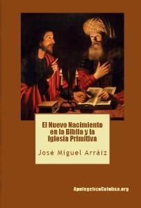 el nuevo nacimiento en la biblia y la iglesia primitiva