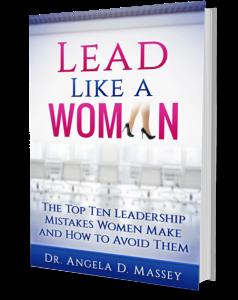 pre-release: lead like a woman: the top ten leadership mistakes women