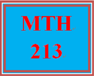 MTH 213 Entire Course | eBooks | Education