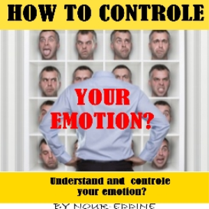 How To Understand  And  Controle  Your Emotion Now! | eBooks | Self Help