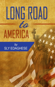 Long Road to America, by Sly Edaghese | eBooks | Biographies