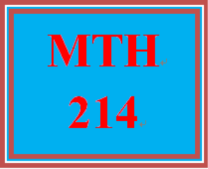 MTH 214 Entire Course | eBooks | Education