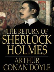 the return of sherlock holmes, a collection of holmes adventures doyle,arthur conan