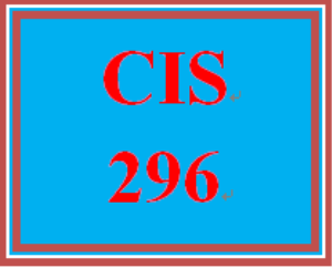CIS 296 Entire Course | eBooks | Education