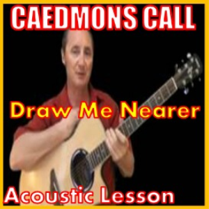 Learn to play Draw Me Nearer by Caedmons Call | Movies and Videos | Educational