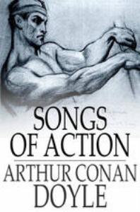 songs of action doyle,arthur conan